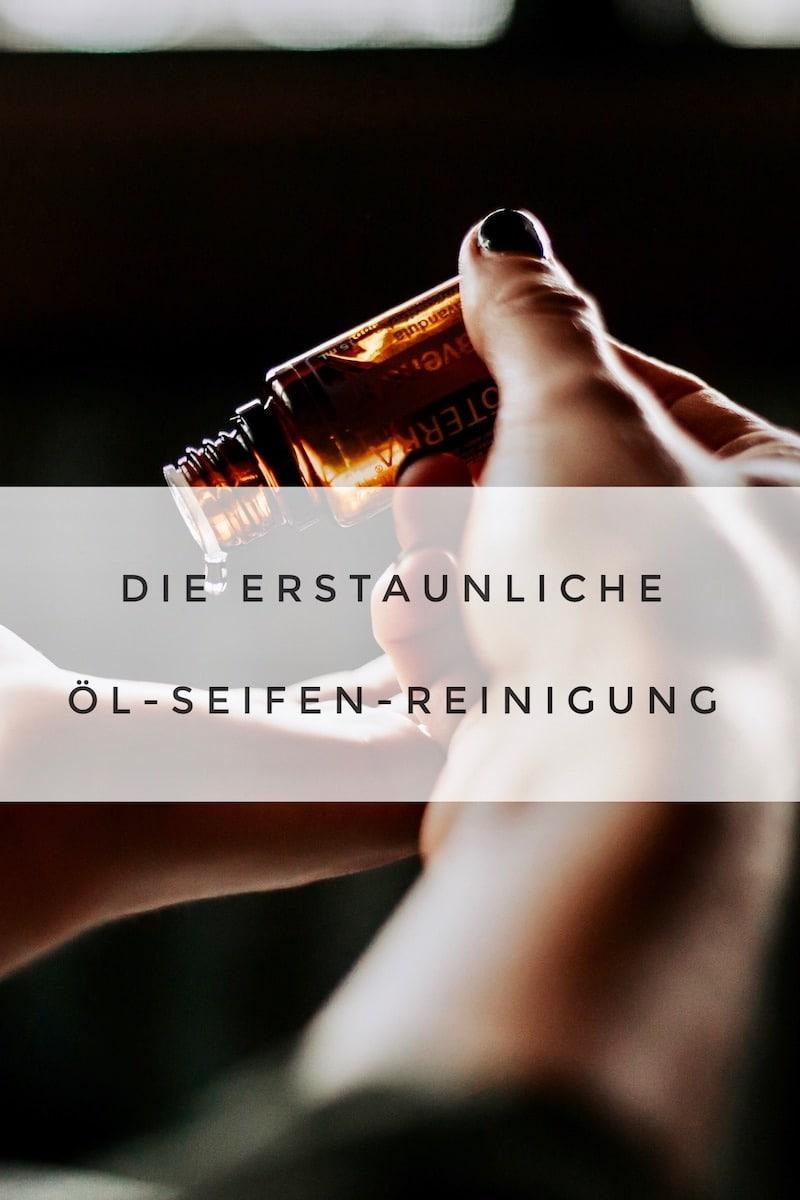Die Öl-Seifen-Reinigung ist eine erstaunliche und natürliche Detox Pflegeroutine, die dich begeistern wird
