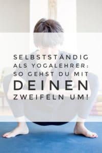 Wenn du dich als Yogalehrer selbstständig machen willst, dann stehen oft viele Zweifel und Emotionen dahinter. So lernst du, mit ihnen umzugehen.