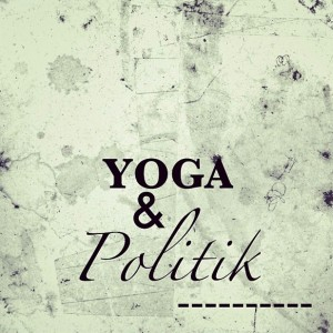 Sollte Yoga politisch sein?