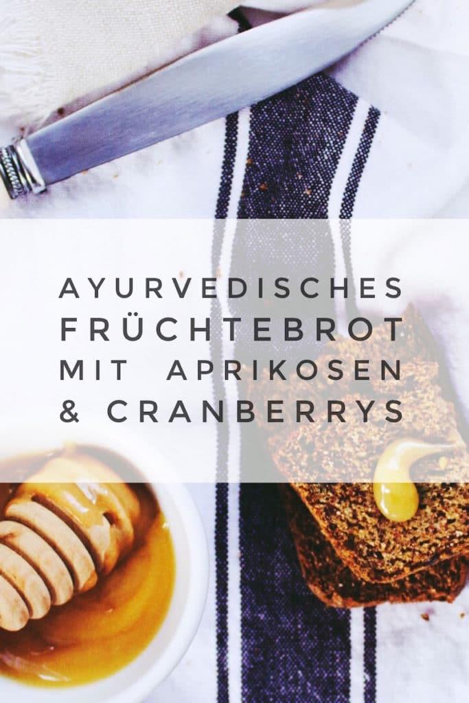 Ayurvedisches Früchtebrot mit Cranberrys und Aprikosen