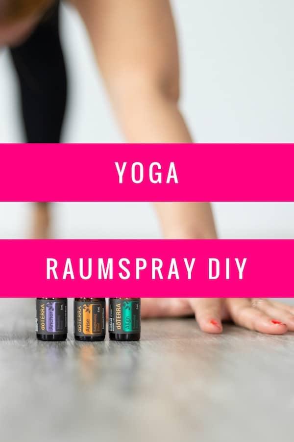 Rezept für ein Yoga Raumspray mit ätherischen Ölen zum desinfizieren und für neue Energie #doterra