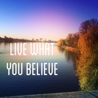 Lebe was du glaubst!