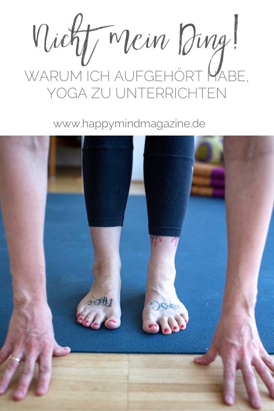 Ich habe aufgehört, Yoga zu unterrichten. Warum, erfährst du hier. #yogalehrer #yoga