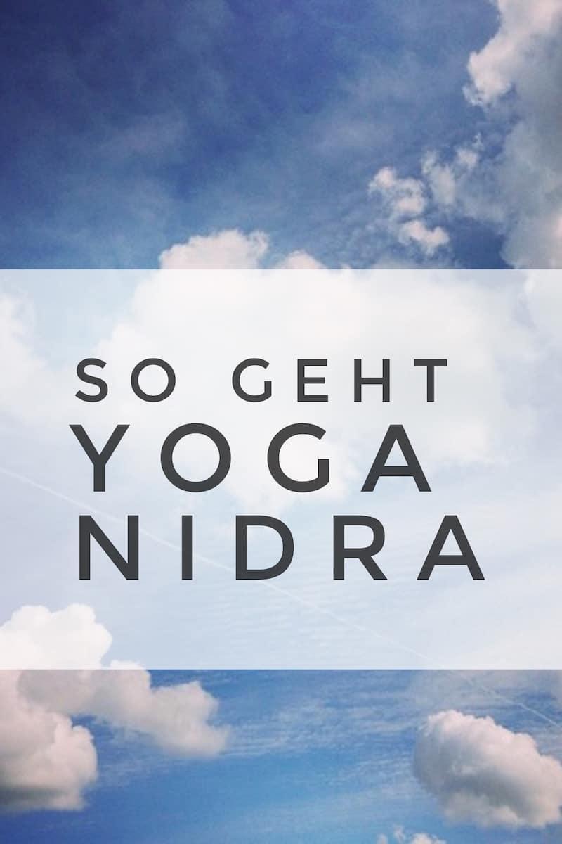 Wie geht Yoga Nidra? Eine Anleitung
