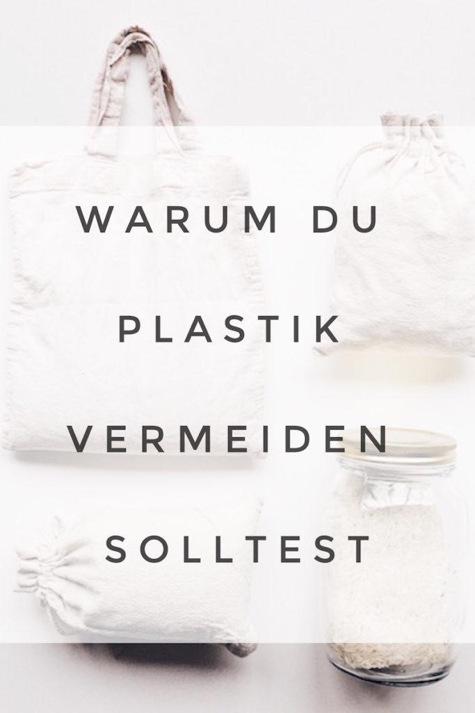 Plastikfrei leben - warum du Plastik vermeiden solltest