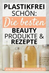 Die besten Rezepte zum Kosmetik selber machen #zerowaste #plastikfrei