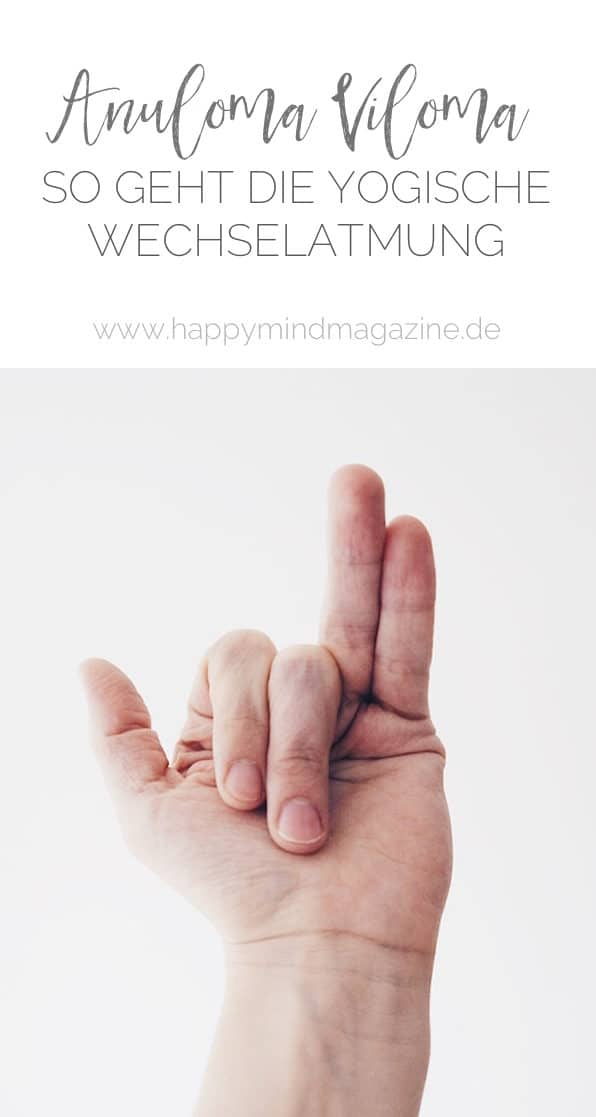 Pranayama für Anfänger: Atme dich glücklich mit der yogischen Wechselatmung Anuloma Viloma