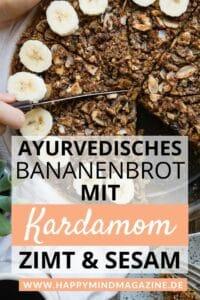 Ayurvedisches Bananenbrot mit Kardomom, Zimt und Sesam