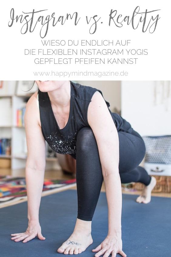 Die Flexibilität von Instagram Yogis ist kein Maßstab. Fakt ist: Für viele Yogis ist das anatomisch einfach gar nicht möglich. Beruhigend, oder?