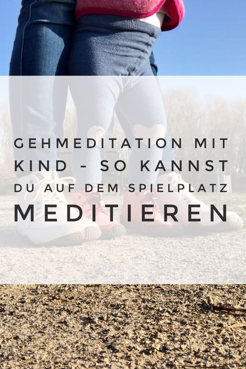 Gehmeditation mit Kind für Mamas: So meditierst du im Park oder auf dem Spielplatz!