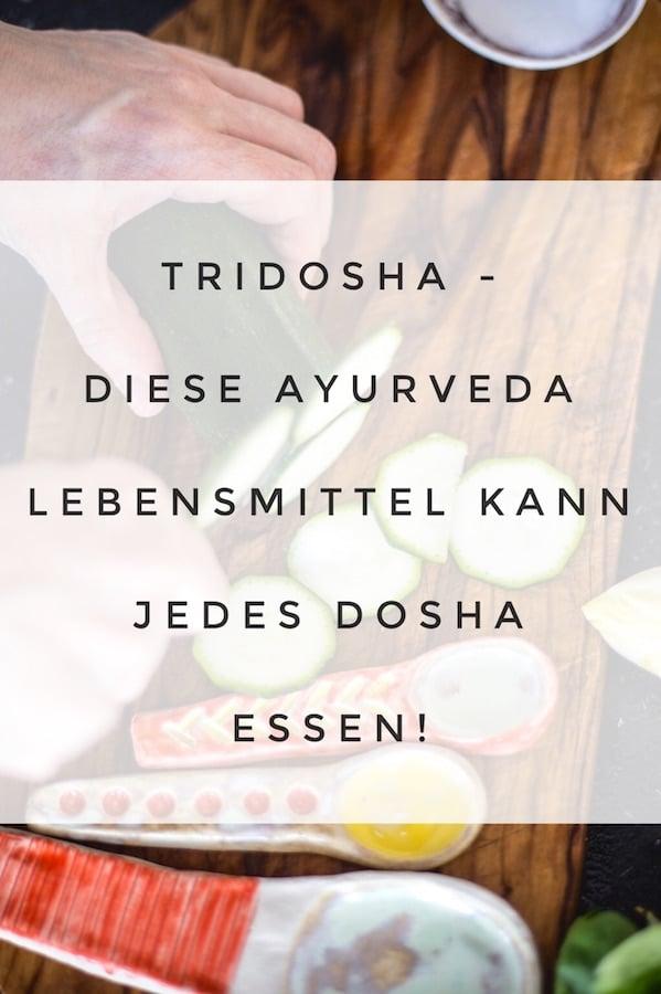 Diese Ayurveda Lebensmittel werden von jedem Typ vertragen: Tridosha