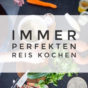 So kochst du immer perfekten Reis ohne Reiskocher