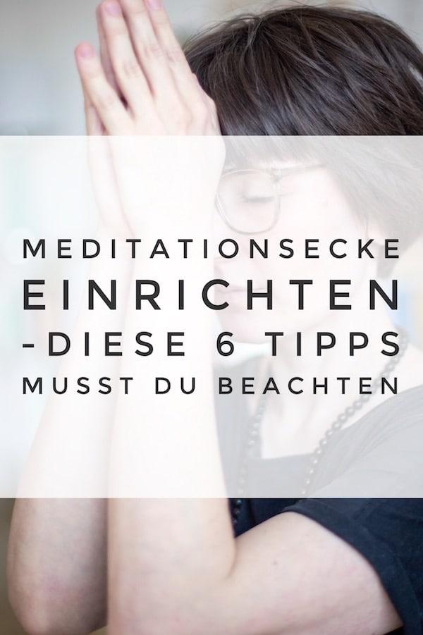 Du möchtest dir eine wunderschöne Meditationsecke einrichten? Hier kommen 6 wichtige Dinge, die du unbedingt beachten solltest.