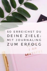 Mit Tagebuchschreiben zum Erfolg? Journaling hilft dir, deine Gedanken zu Worten und zu Taten werden zu lassen.