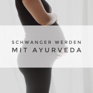 Wie du deine Schwangerschaft mit Ayurveda unterstützen kannst