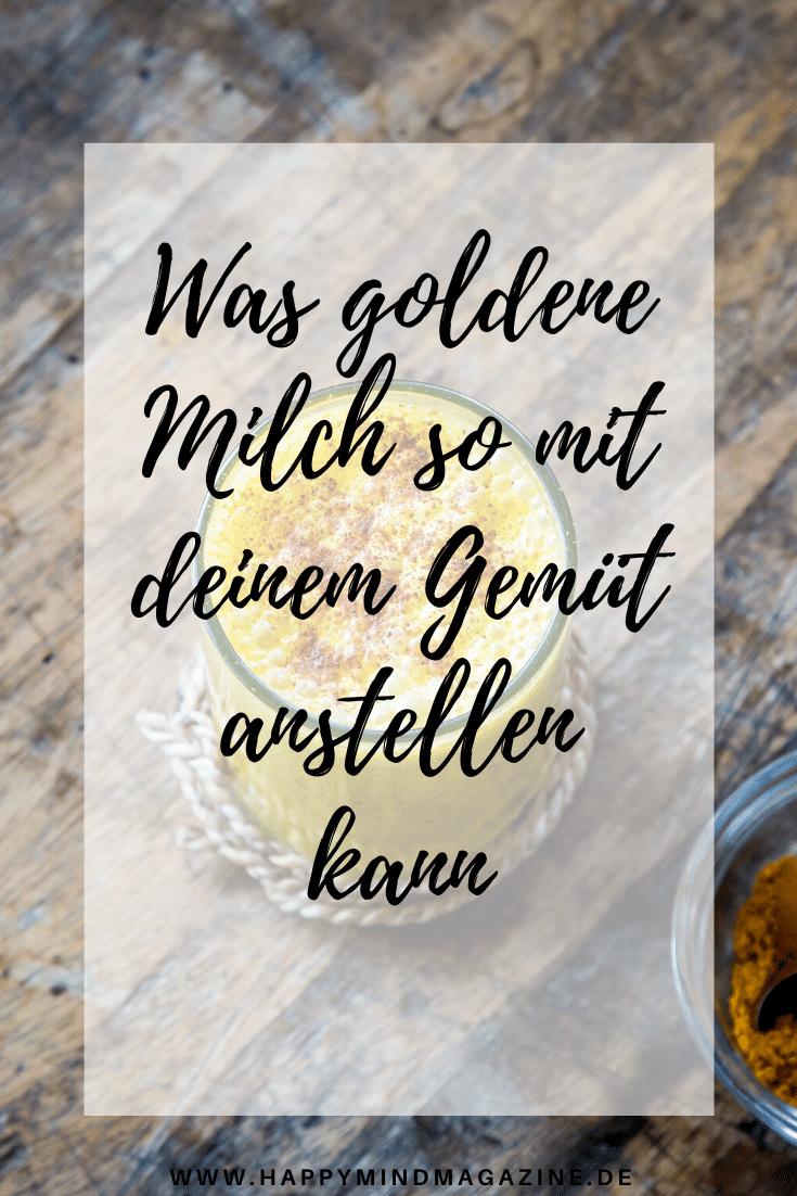 Was goldene Milch so mit deinem Gemüt anstellen kann